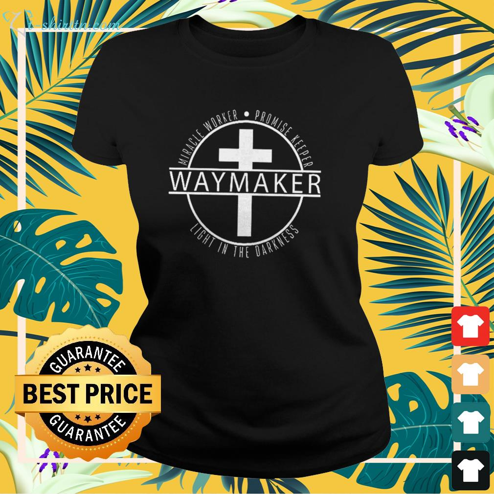 Cross Waymaker miracle worker promise keeper light in the darkness ladies-tee