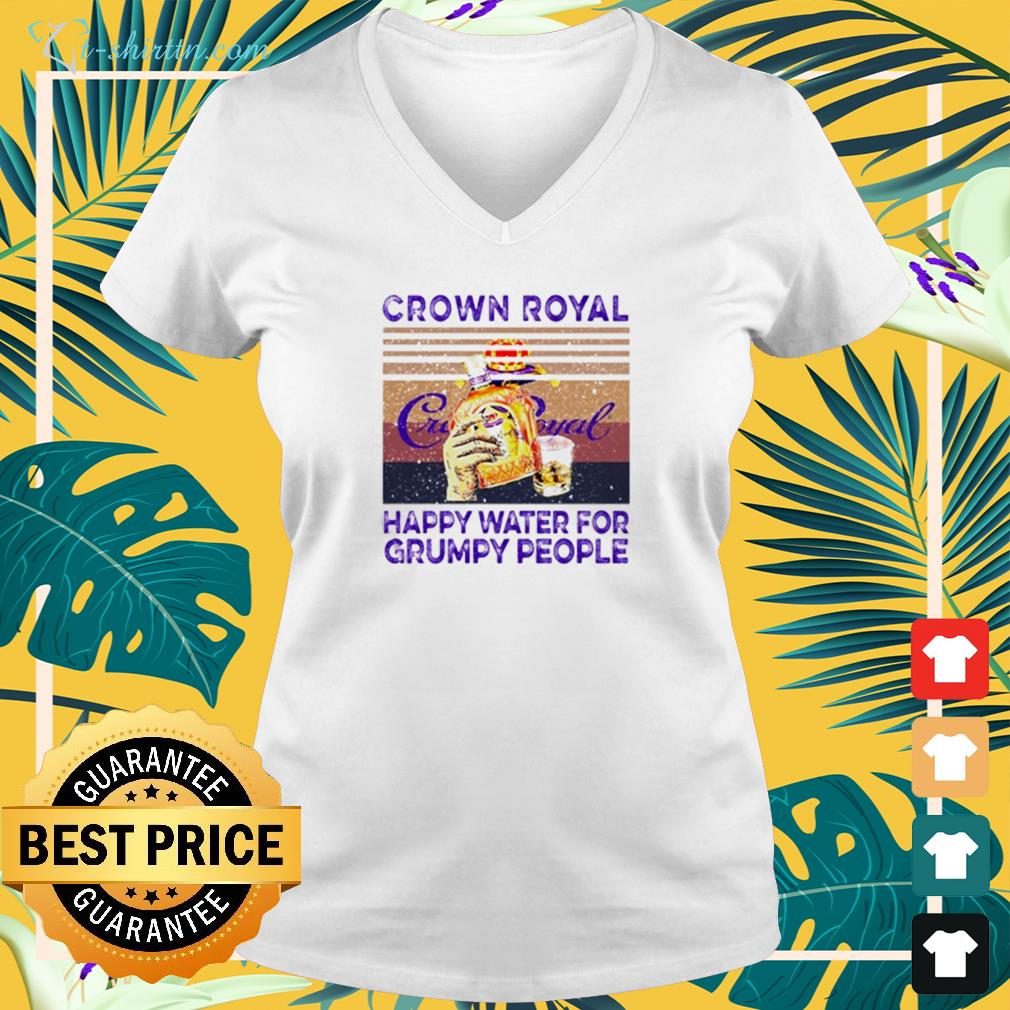 Crown Royal happy water for Grumpy people vintage v-neck t-shirt