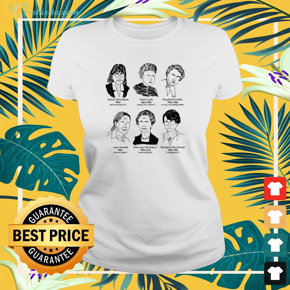 Donna Strickland 1959 optical physicist Marie Curle 1867 1934 physicist chemist ladies-tee