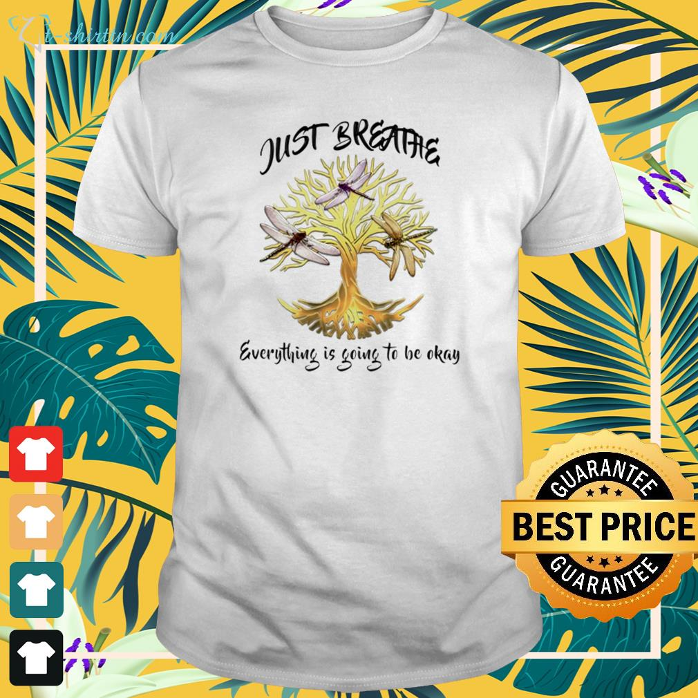 Dragonfly just breathe everything is going to be okay t-shirt