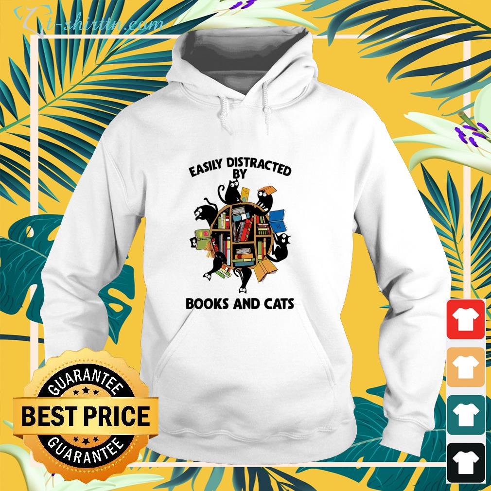 Easily distracted by books and cats hoodie
