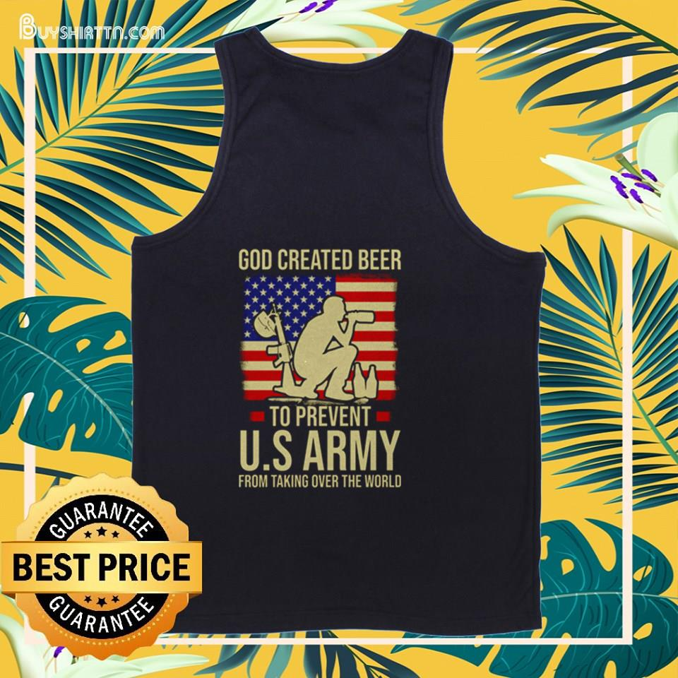 GOD Created Beer to Prevent U.S Army from taking over the World tank top