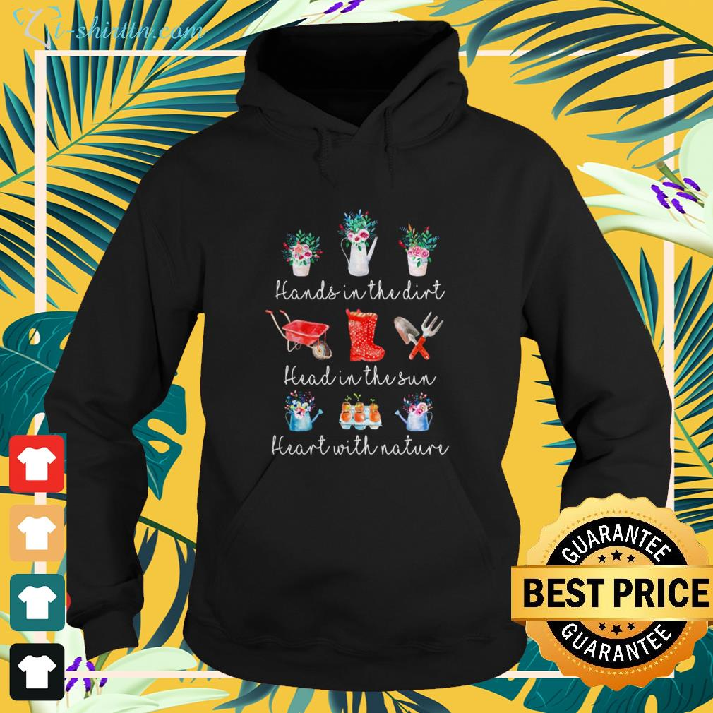 Hands in the dirt head in the sun heart with nature hoodie