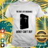 Holy Bible the only life insurance money can't buy shirt