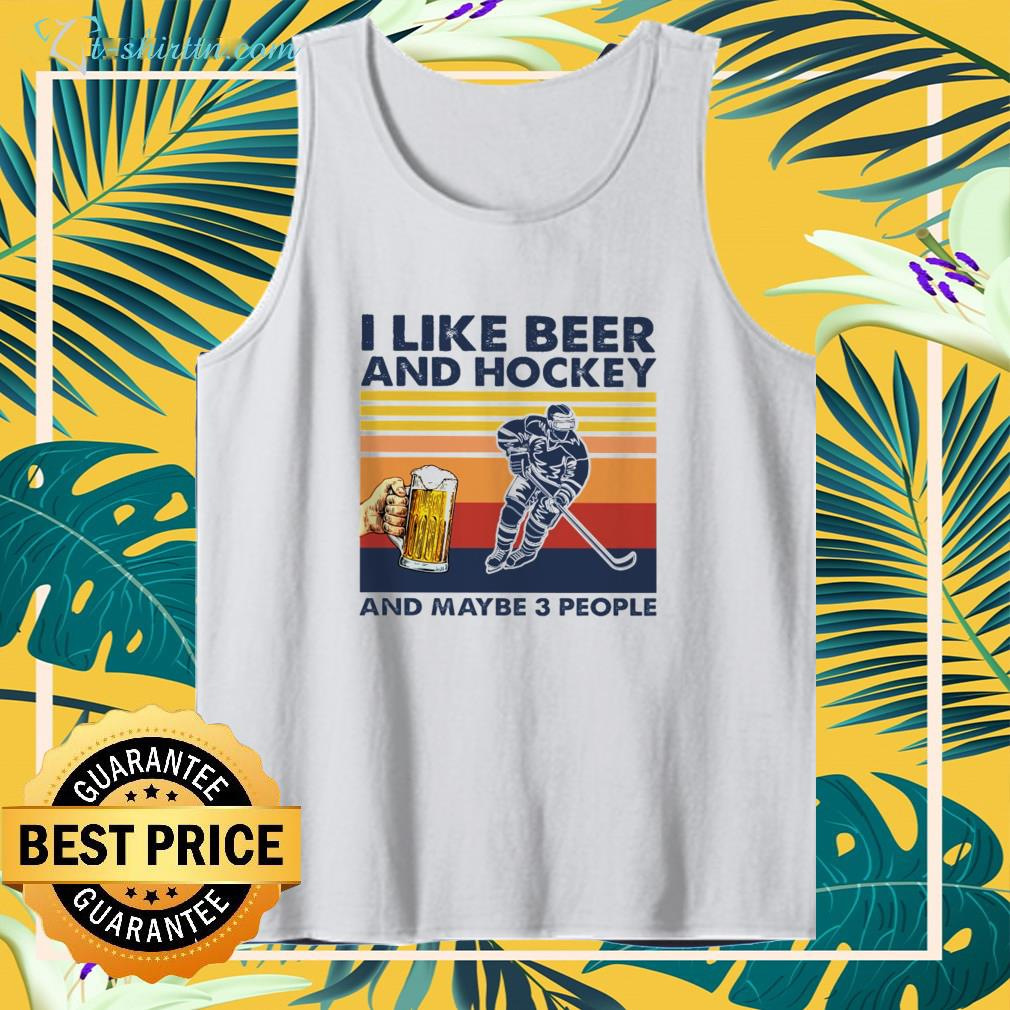 I like beer and hockey and maybe 3 people vintage tank top