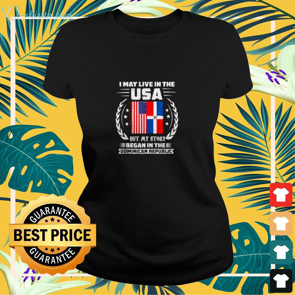 I may live in the USA but my story began in the Dominican Republic ladies-tee