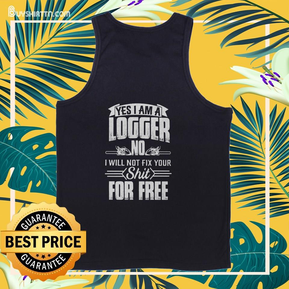 Logger will not fix your tank top