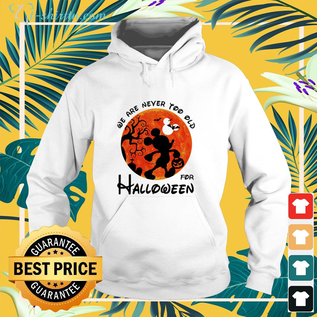Mickey mouse we are never too old for Halloween hoodie