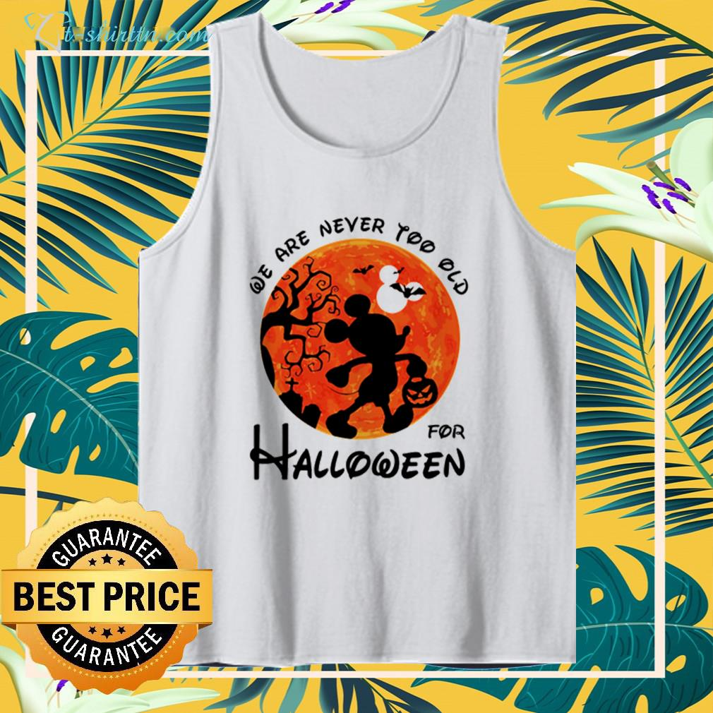 Mickey mouse we are never too old for Halloween tank top