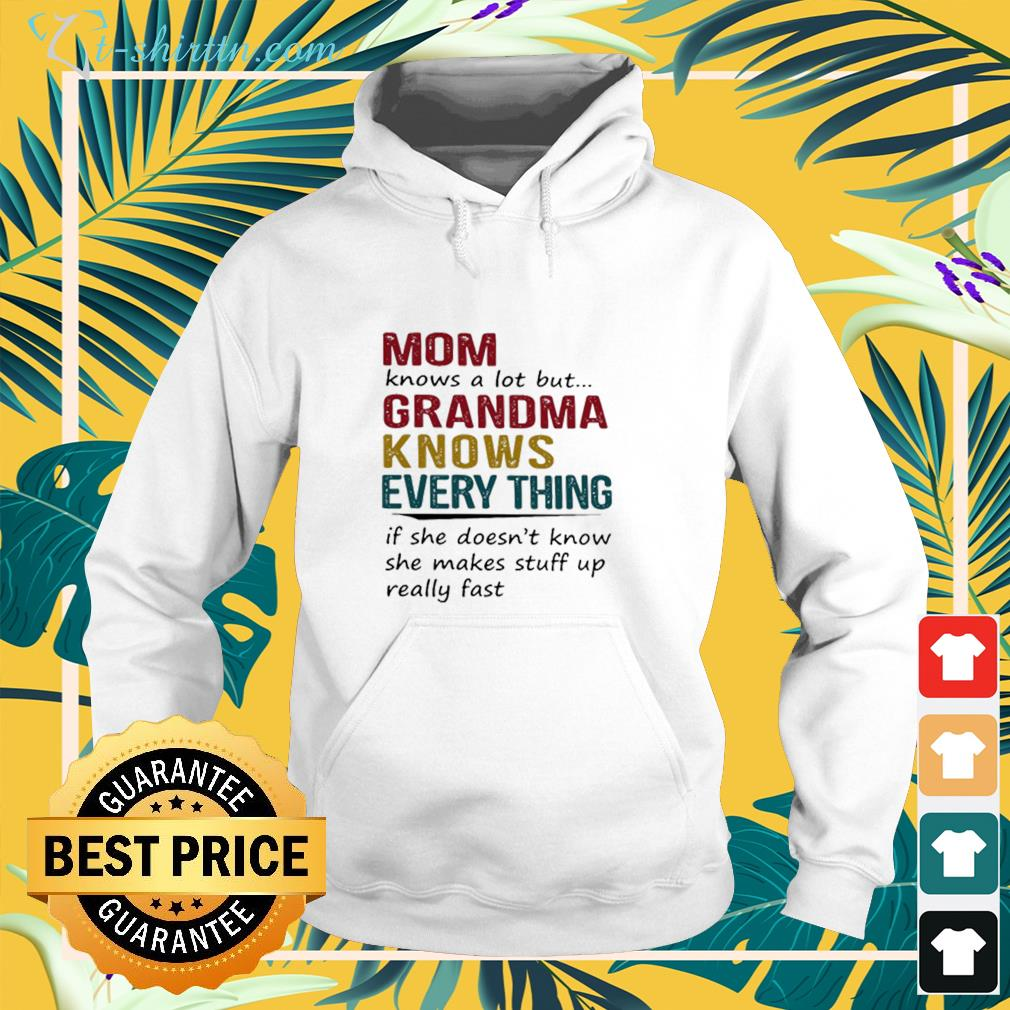 Mom knows a lot but Grandma knows everything hoodie