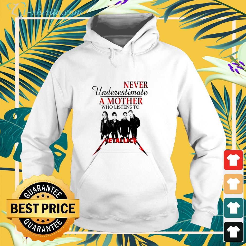 Never underestimate a mother who listens to Metallica hoodie