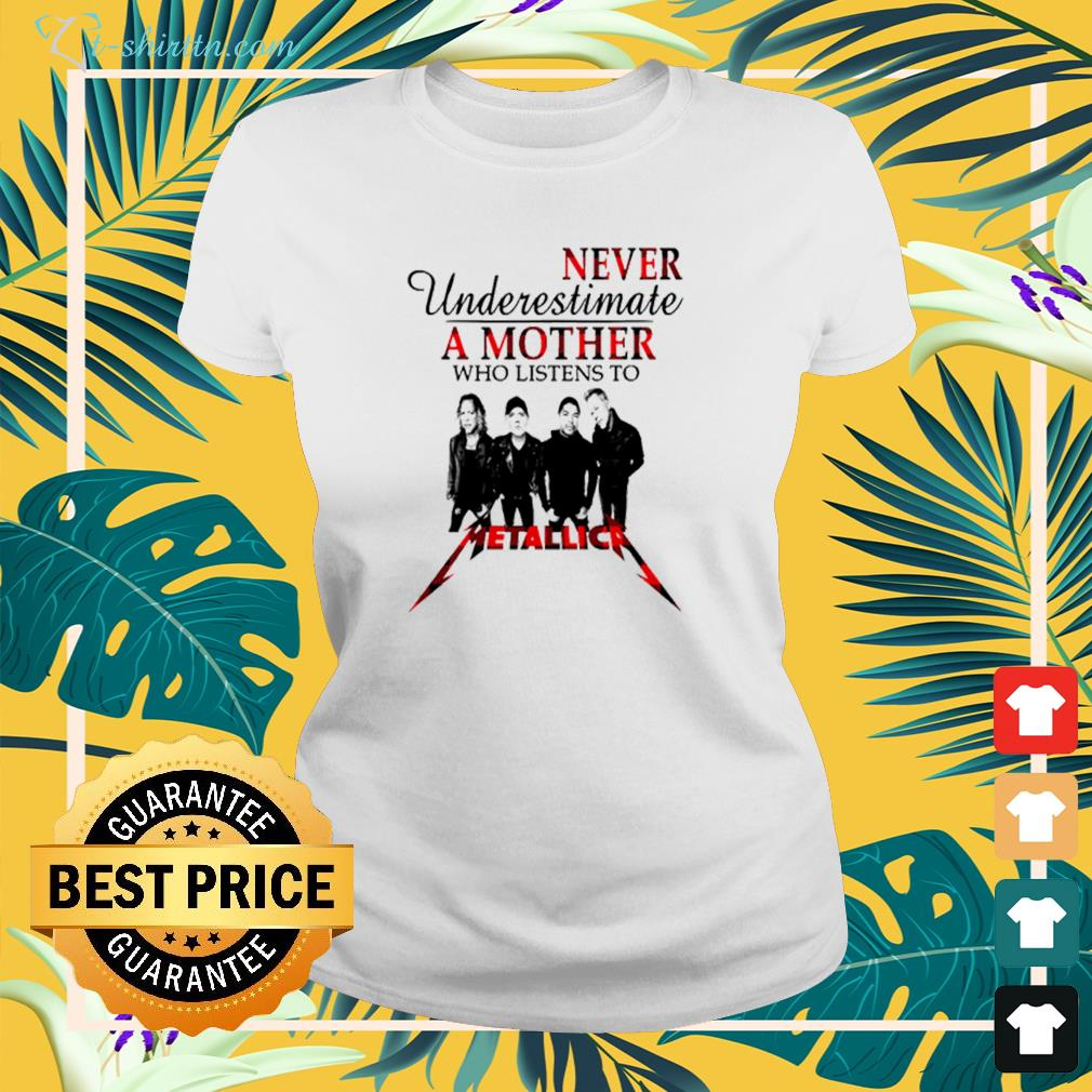 Never underestimate a mother who listens to Metallica ladies-tee