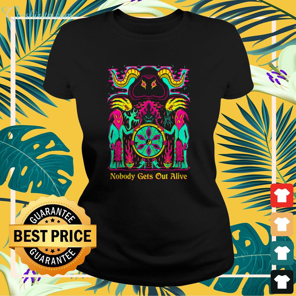 Nobody gets out alive ladies-tee