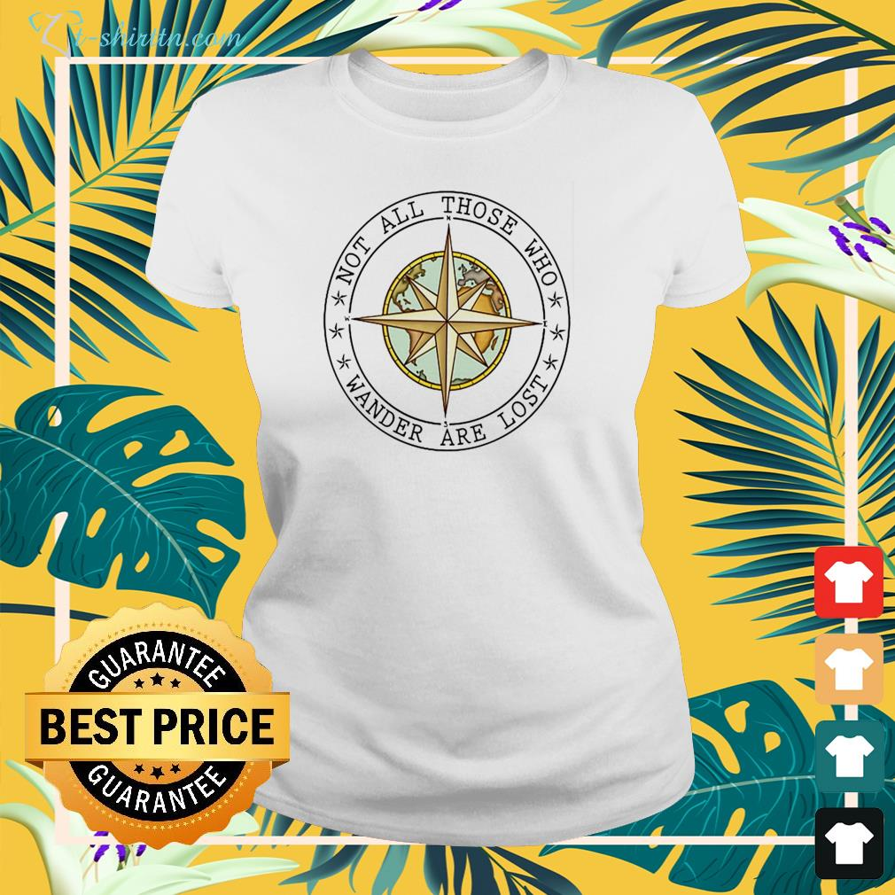 Not all those who wander are lost ladies-tee