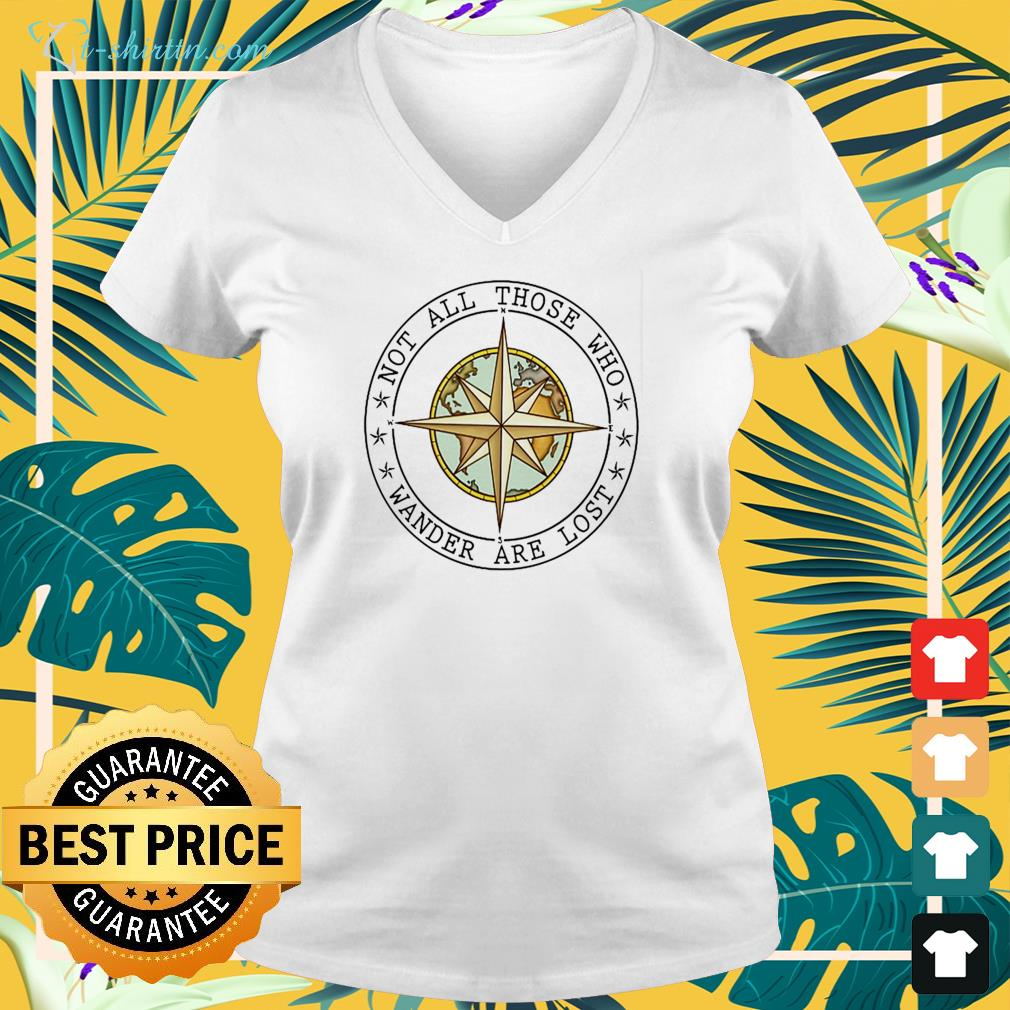 Not all those who wander are lost v-neck t-shirt
