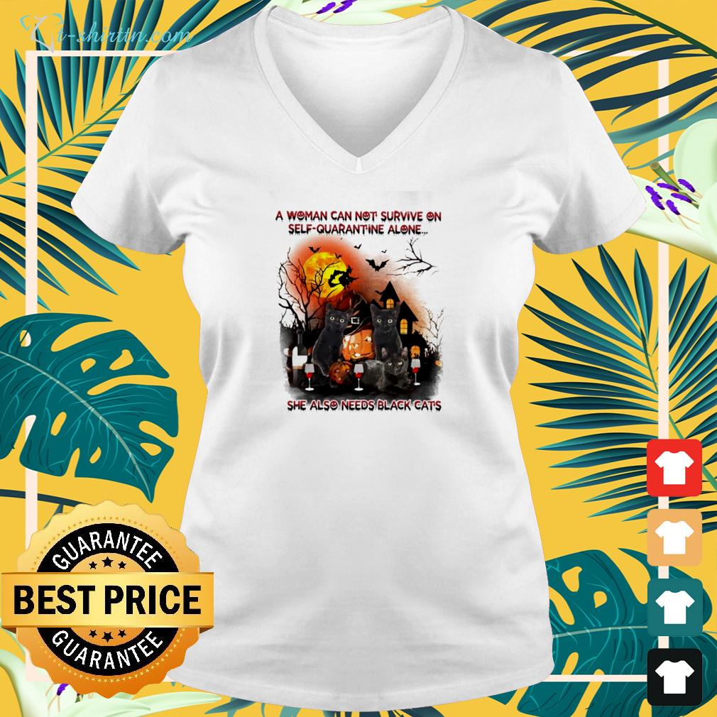 She woman can not survive on self-quarantine alone she also need black cat v-neck t-shirt