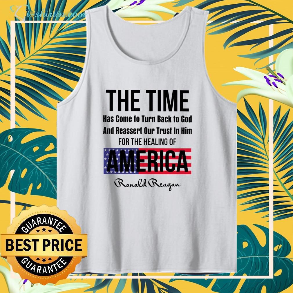 The time has come to turn back to god and reassert our trust in him for the healing of America tank top