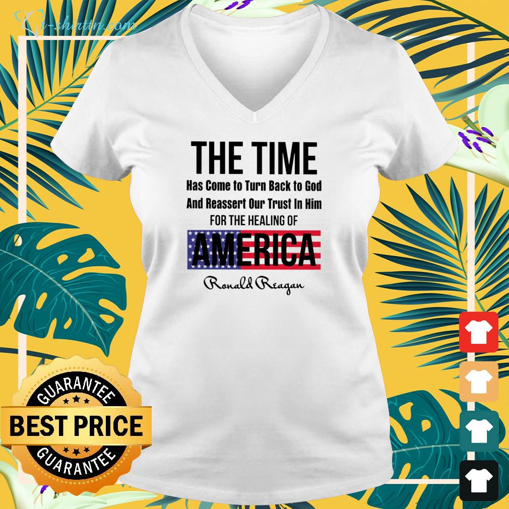 The time has come to turn back to god and reassert our trust in him for the healing of America v-neck t-shirt
