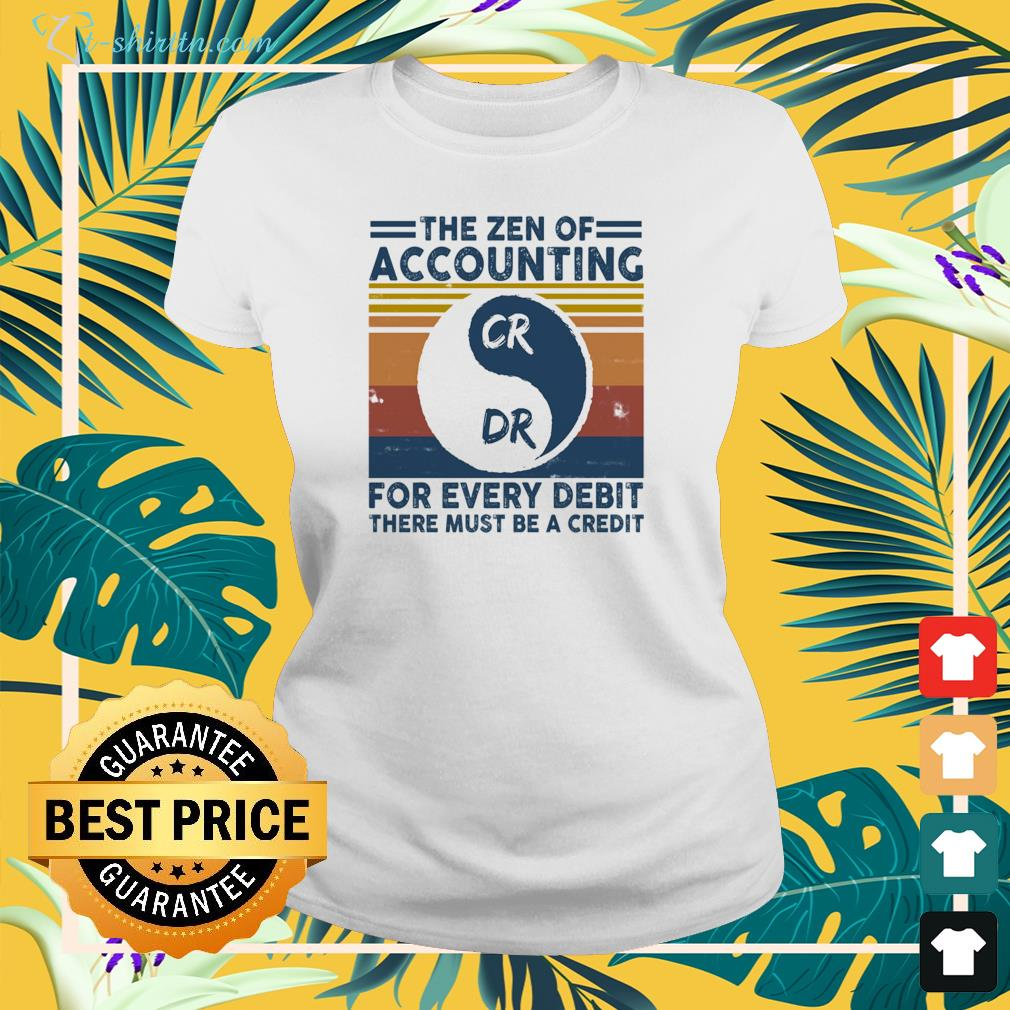 The zen of accounting CR DR for every debit there must be a credit vintage ladies-tee