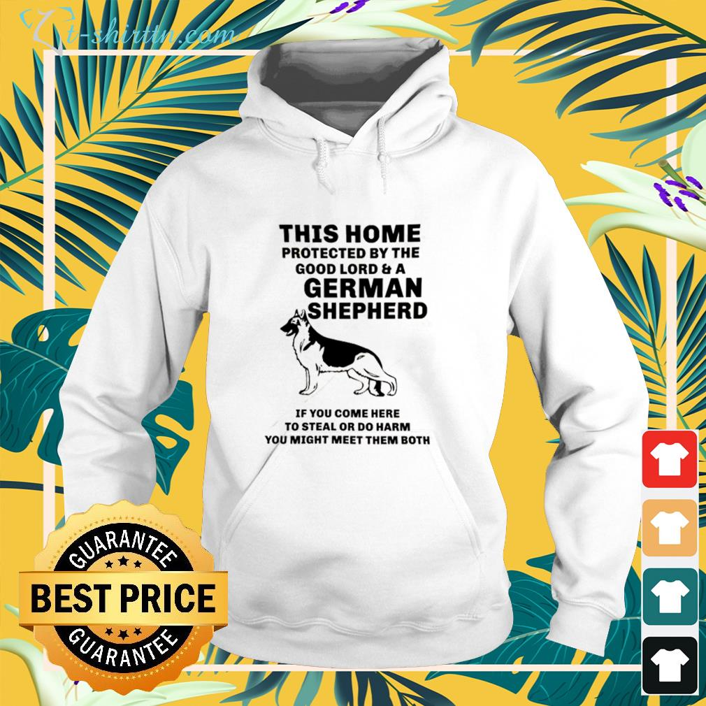This home protected by the good lord and a german shepherd hoodie