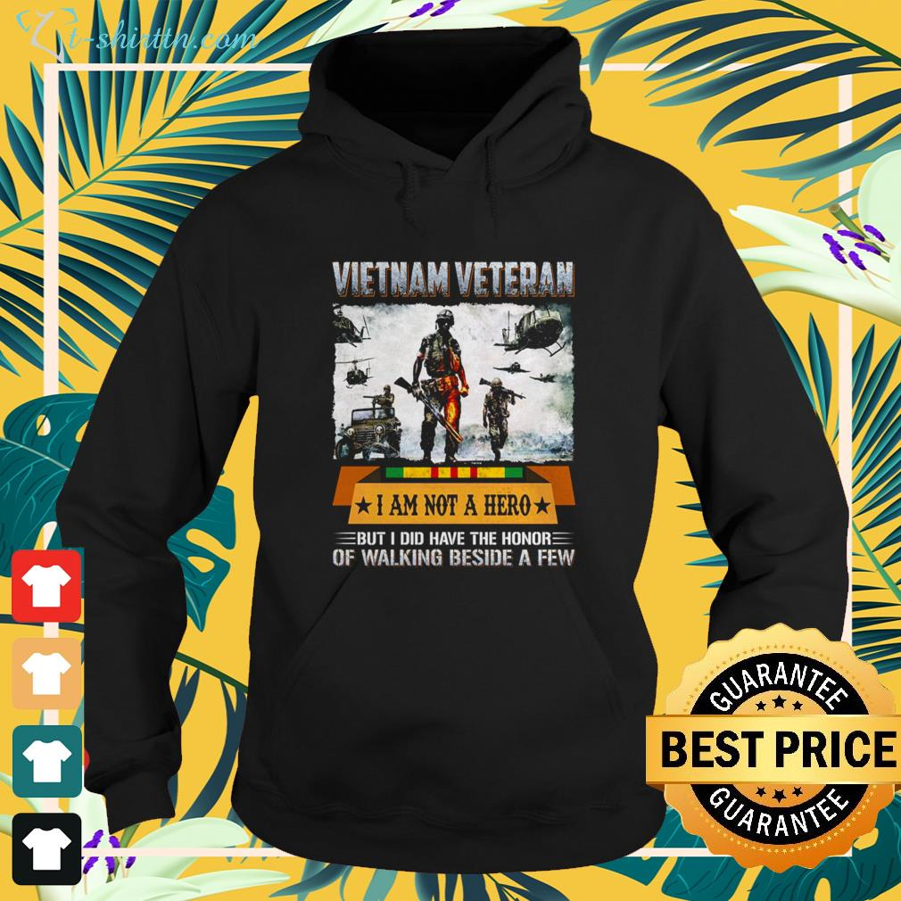 Vietnam veteran I am not a hero but I did have the honor of walking beside a few hoodie
