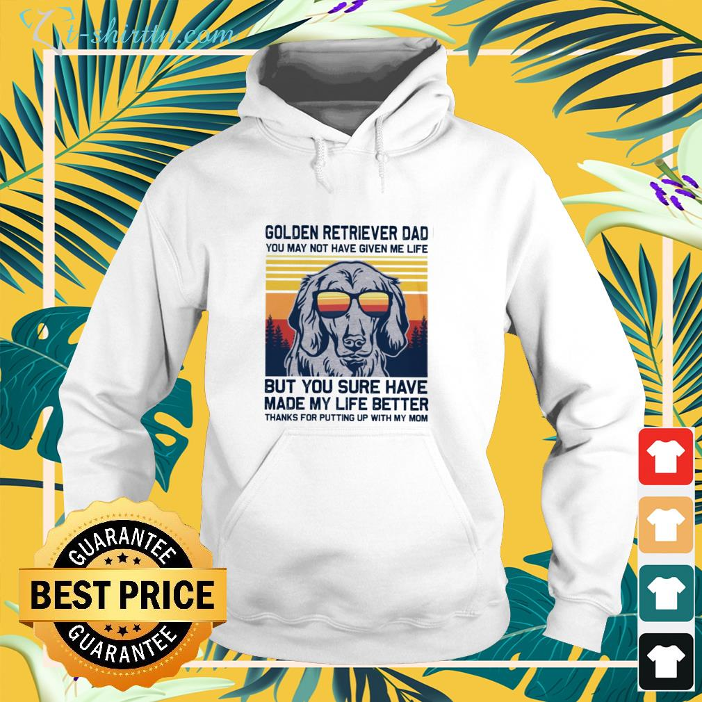 Vintage Golden retriever dad you may not have given me life hoodie