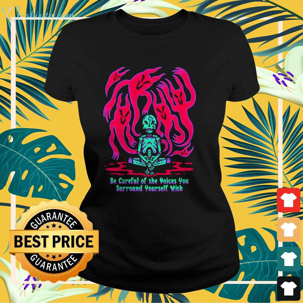 Wicked skeleton be careful of the voices you surround yourself with ladies-tee