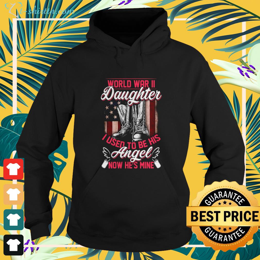 World War II daughter I used to be his angel now he's mine hoodie