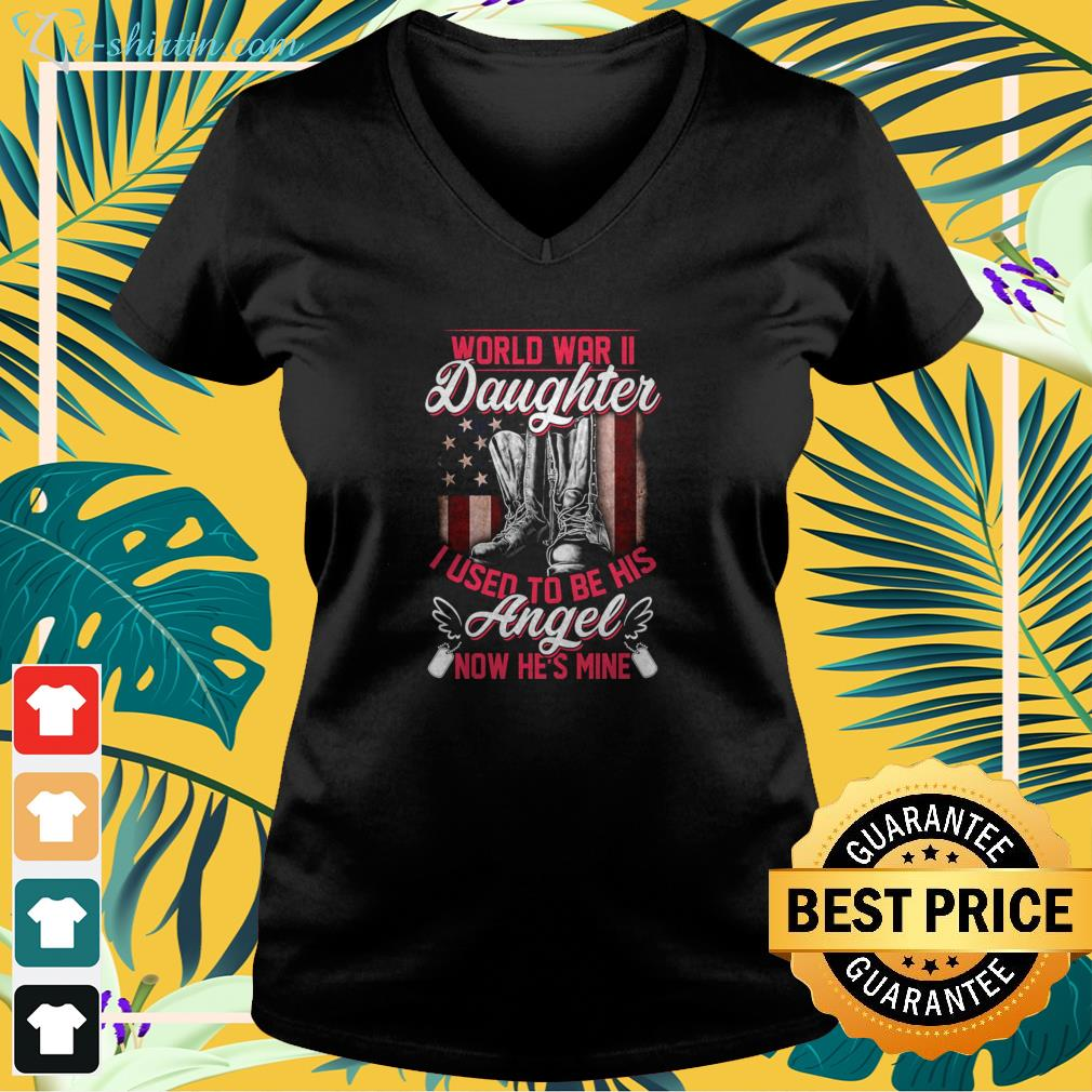 World War II daughter I used to be his angel now he's mine v-neck t-shirt