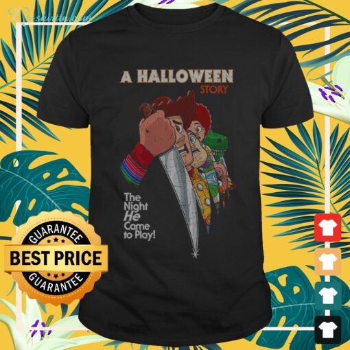 A Halloween Story the night he came to play t-shirt