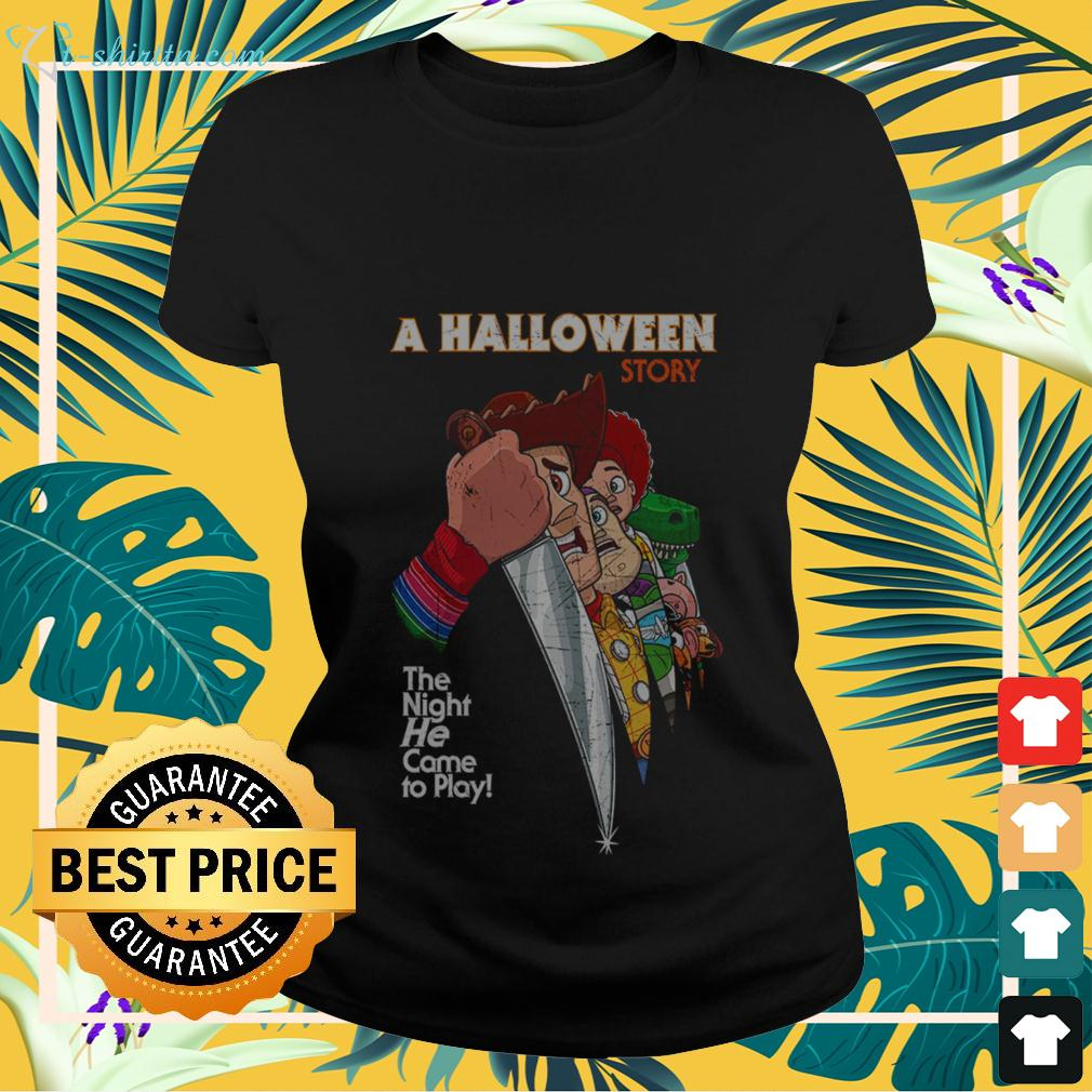 A Halloween Story the night he came to play ladies-tee
