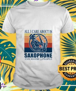 All I care about is saxophone and maybe 3 people vintage t-shirt