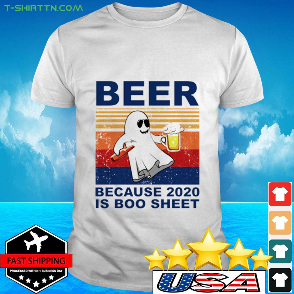 Beer because 2020 is boo sheet vintage t-shirt
