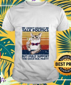 Cat I don't usually talk politics but I fully support the cocktail party vintage t-shirt