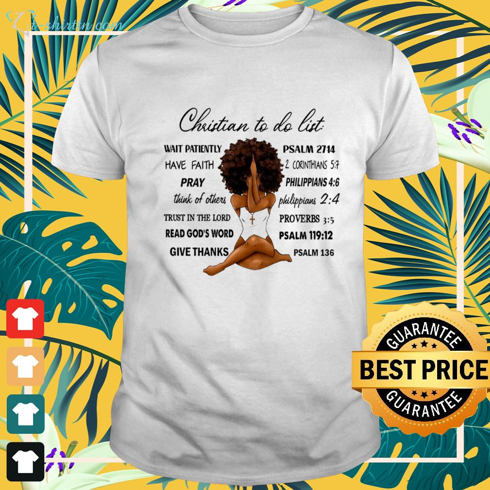 Christian to do list Wait patiently psalm 2714 have faith t-shirt