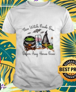 Cool light this witch needs beer before any Hocus Pocus halloween t-shirt