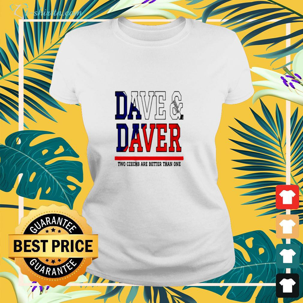 Dave Boston Daver two czechs are better than one ladies-tee