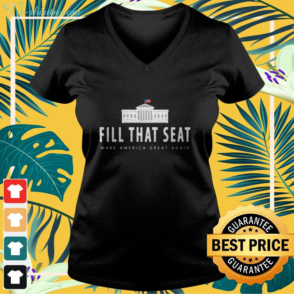 Fill that seat make America great again v-neck t-shirt