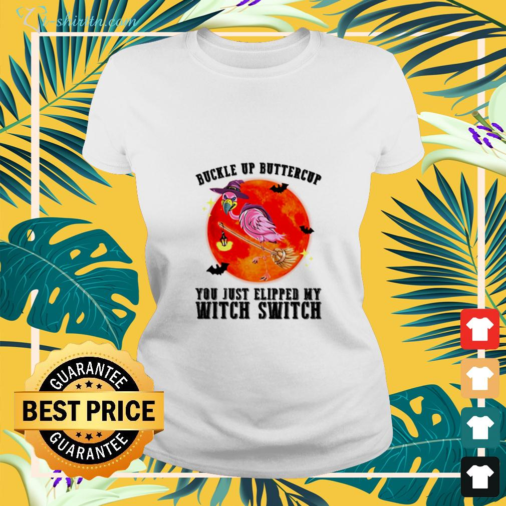 Flamingo buckle up buttercup you just elipped my witch switch halloween ladies-tee