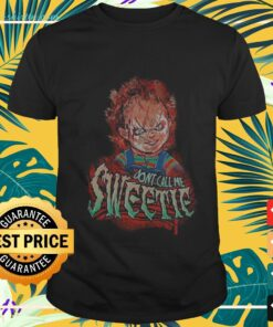 Halloween Chucky don't call me sweetie t-shirt
