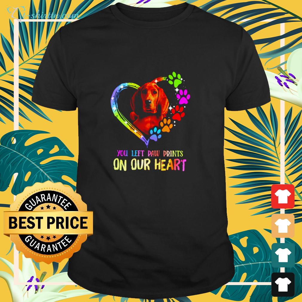 Redbone Coonhound You left paw prints on our heart t-shirt