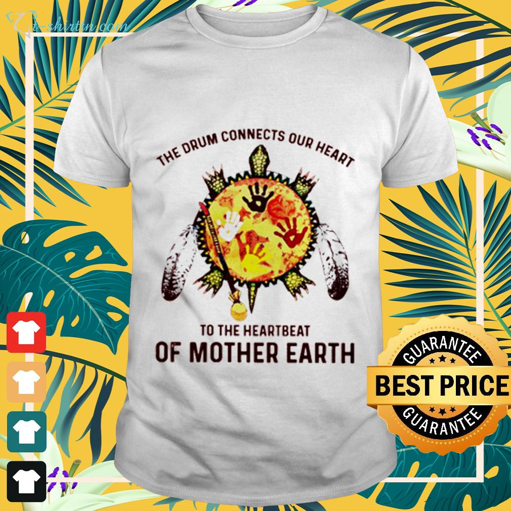 Turtle the drum connects your heart to the heartbeat of mother earth t-shirt