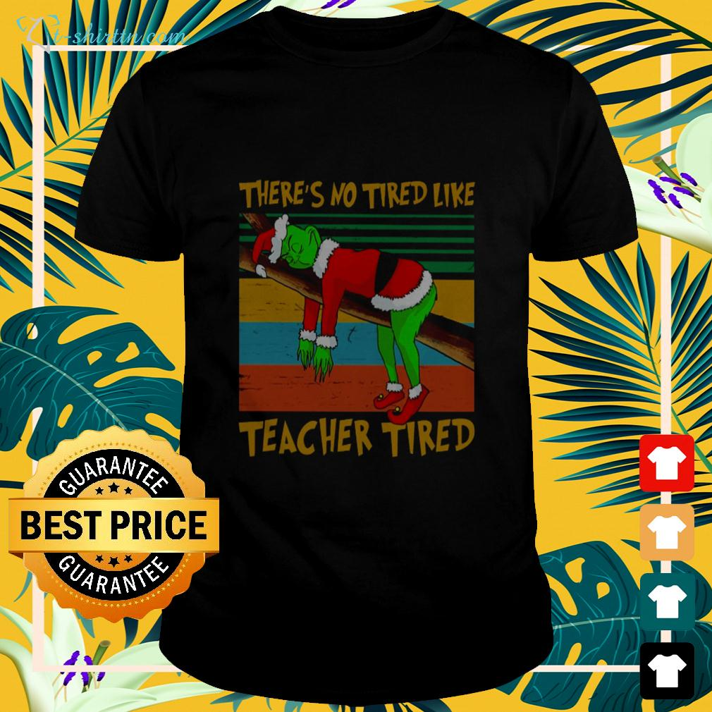 Green there's no tired like teacher tired Christmas t-shirt