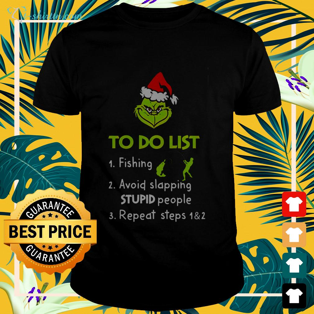 Grinch to do list fishing avoid slapping stupid people repeat steps 1&2 Christmas t-shirt