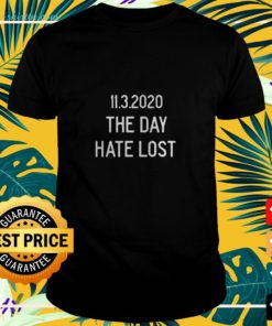 11.3.2020 The day hate lost t-shirt