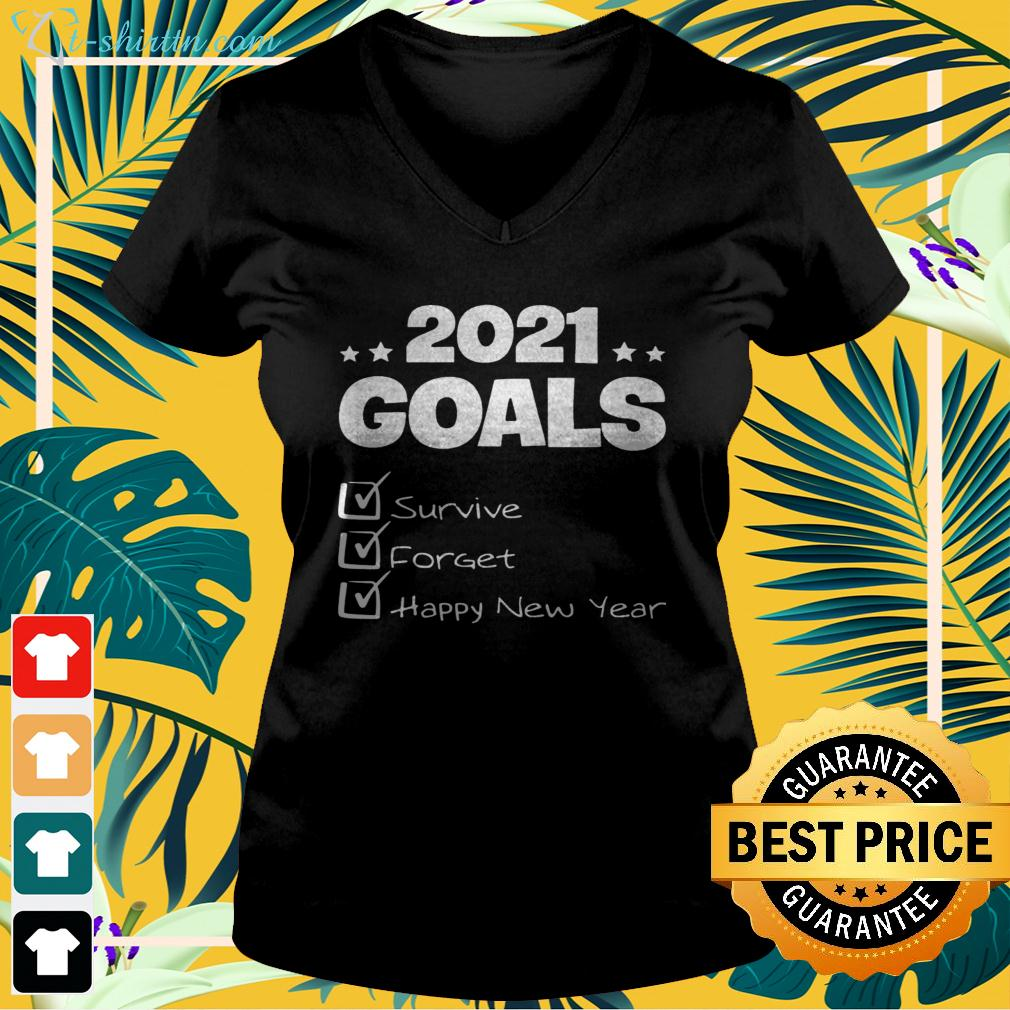 2021 goals survive forget happy new year v-neck t-shirt
