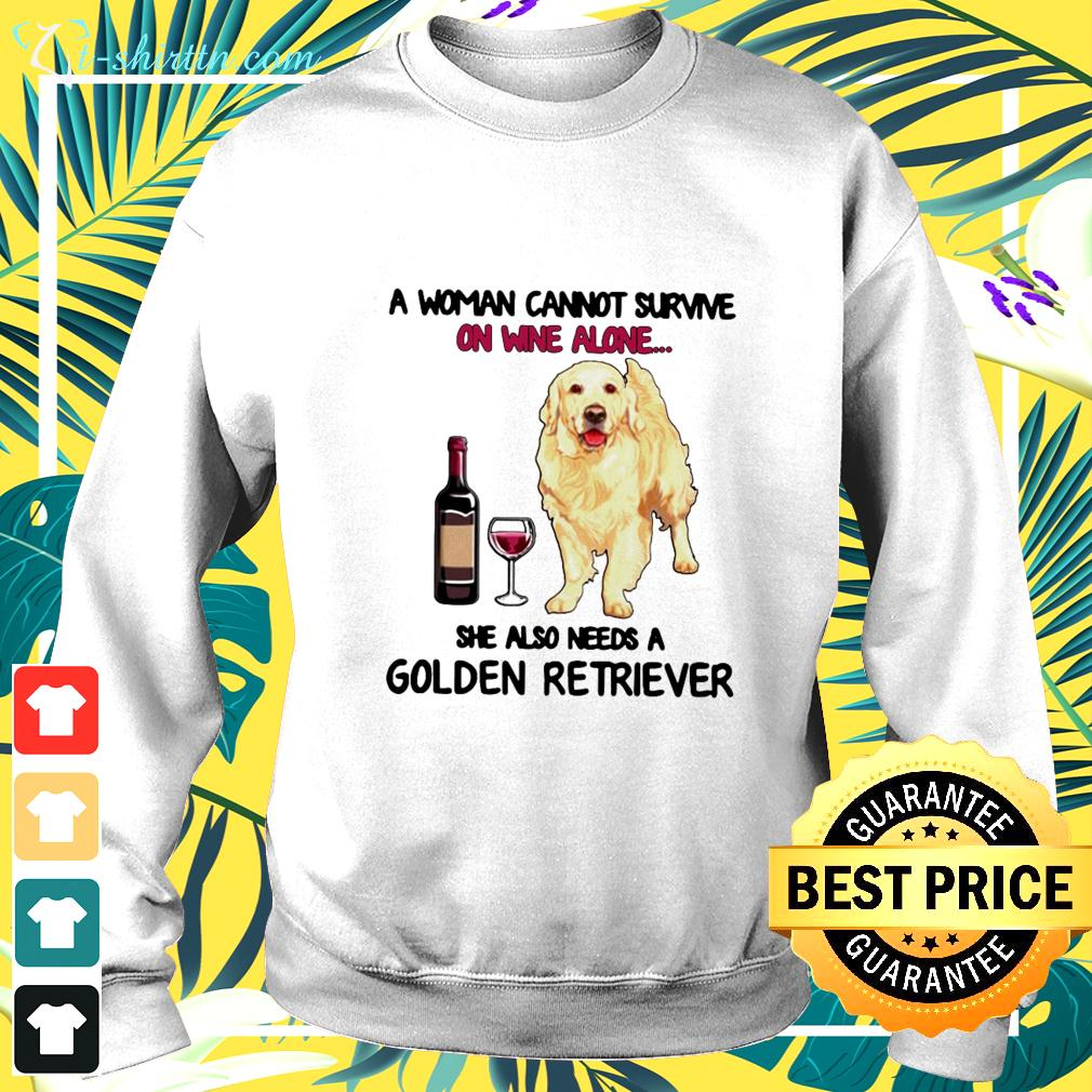 A woman cannot survive on wine alone she also needs a golden retriever sweater