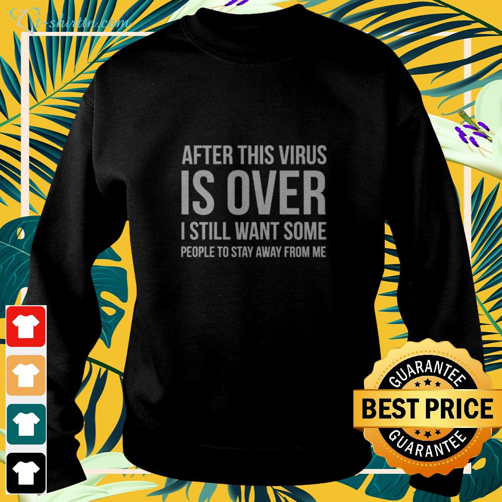 After Virus Is Over I Still Want You To Stay Away From Me sweater