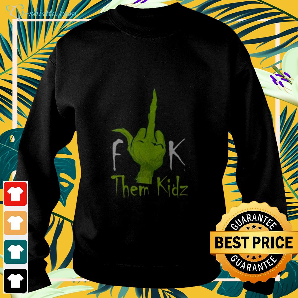 Grinch middle finger fuck them kidz sweater