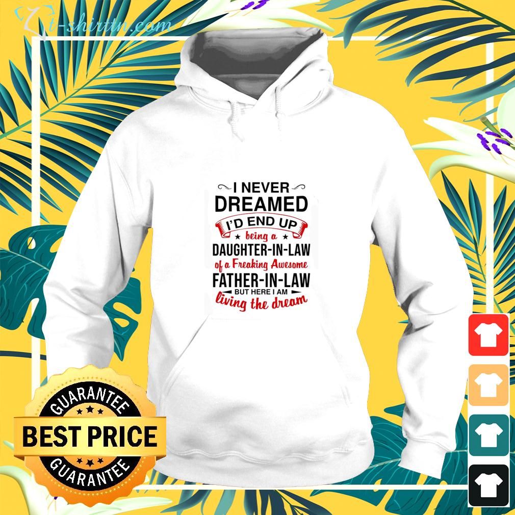 I never dreamed I'd end up being a daughter in law hoodie